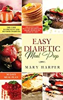 Easy Diabetic Meal Prep: Delicious and Healthy Recipes for Smart People on Diabetic Diet - 30 Days Meal Plan - The Code to Prevent and Reverse Diabetes