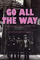 Go All The Way: A Literary Appreciation of Power Pop (The Mixtape Series)