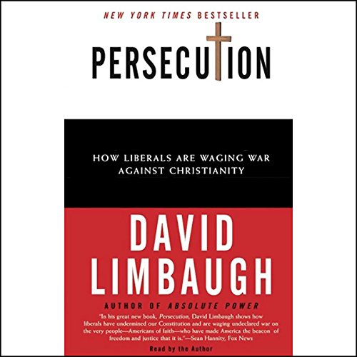 Persecution     How Liberals Are Waging War Against Christianity              By:                                                                                                                                 David Limbaugh                               Narrated by:                                                                                                                                 David Limbaugh                      Length: 7 hrs and 14 mins     83 ratings     Overall 3.8