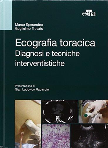 Ecografia toracica. Diagnosi e tecniche interventistiche. Ediz. illustrata