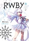 RWBY: Official Manga Anthology, Vol. 2: MIRROR MIRROR (2)