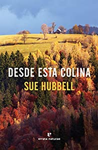 Desde esta colina par Sue Hubbell