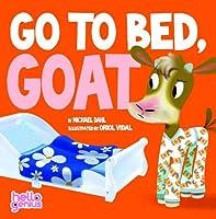 Go to Bed Goat (Hello Genius)