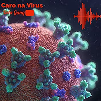 CARO NA VIRUS