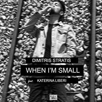 When I'm Small (feat. Katerina Liberi)