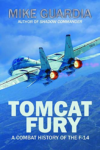 Tomcat Fury: A Combat History of the F-14
