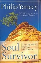 Soul Survivor: Why I am Still a Christian by Philip Yancey (2001-09-18)