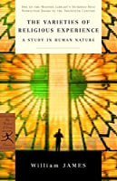 The Varieties of Religious Experience: A Study in Human Nature (Modern Library 100 Best Nonfiction Books)