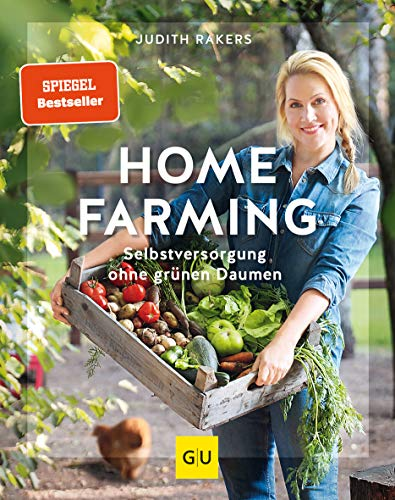 Homefarming: Selbstversorgung ohne grünen Daumen (GU Garten Extra)