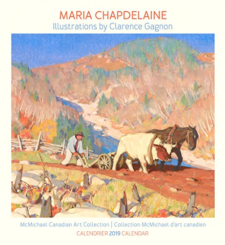 Marie Chapdelaine - Clarence Gagnon 2019 Calendar (English and )