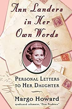 Ann Landers in Her Own Words: Personal Letters to Her Daughter