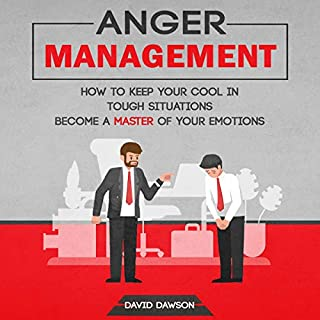 Anger Management: How to Keep Your Cool in Tough Situations cover art