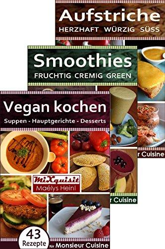 Rezeptbücher-Paket - Vegan kochen, Smoothies, Aufstriche: 147 Rezepte für die Küchenmaschine Monsieur Cuisine Plus von Silvercrest (Lidl)