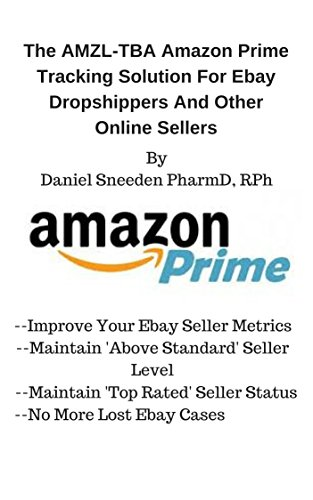 The AMZL-TBA Amazon Prime Tracking Solution For Ebay Dropshippers ...