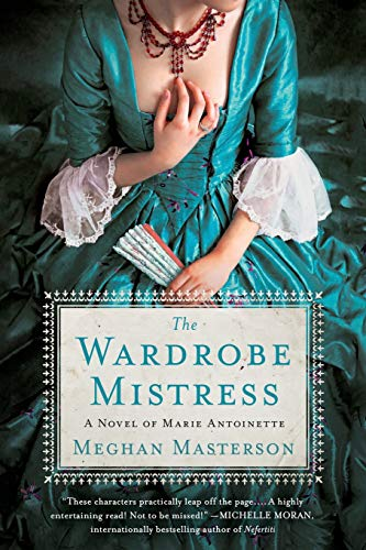 Wardrobe Mistress: A Novel of Marie Antoinette