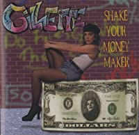 Shake Your Money Maker by Gillette