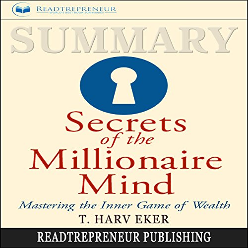 Summary: Secrets of the Millionaire Mind: Mastering the Inner Game of Wealth audiobook cover art