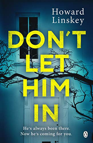 Don't Let Him In by [Howard Linskey]