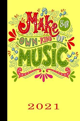 Make your own kind of music 2021: Español.Calendario para el 2021 con 53 páginas. Una página por semana para conocer las fechas importantes o las ... conciertos de tu banda de música favorita.