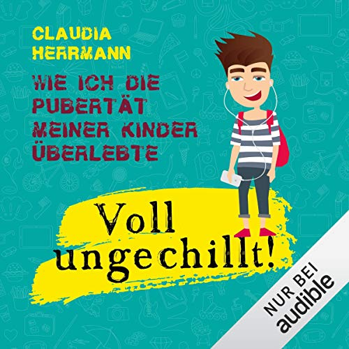 Voll ungechillt! Wie ich die Pubertät meiner Kinder überlebte                   Autor:                                                                                                                                 Claudia Herrmann                               Sprecher:                                                                                                                                 Sonngard Dressler                      Spieldauer: 5 Std. und 52 Min.     358 Bewertungen     Gesamt 4,0