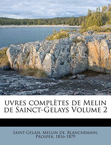 uvres complètes de Melin de Sainct-Gelays Volume 2