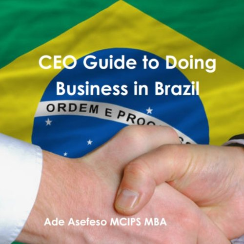 CEO Guide to Doing Business in Brazil audiobook cover art