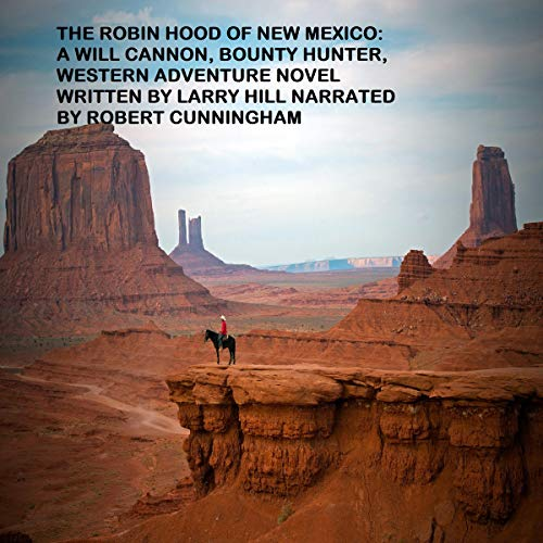 The Robin Hood of New Mexico Audiobook By Larry Hill cover art