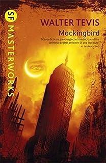 Mockingbird (S.F.Masterworks S.) by Walter Tevis(January 1, 2007) Paperback