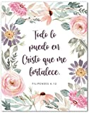Filipenses 4:13 Wall Art En Espanol - Todo Lo Puedo En Cristo Que Me Fortalece - Floral Christian Decor In Spanish - 8x10 - Unframed