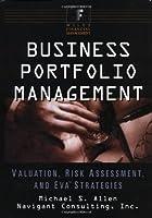 Business Portfolio Management: Valuation, Risk Assessment, and EVA Strategies (Financial Management)