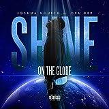 Shine on the Globe (feat. Dru Bex)