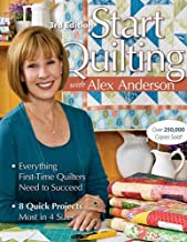 Start Quilting: With Alex Anderson by Alex Anderson (10-Sep-2009) Paperback