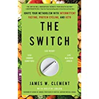 The Switch: Ignite Your Metabolism with Intermittent Fasting, Protein Cycling, and Keto (Paperback)