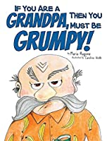 If You Are a Grandpa, Then You Must Be Grumpy!: Introducing Grumpa