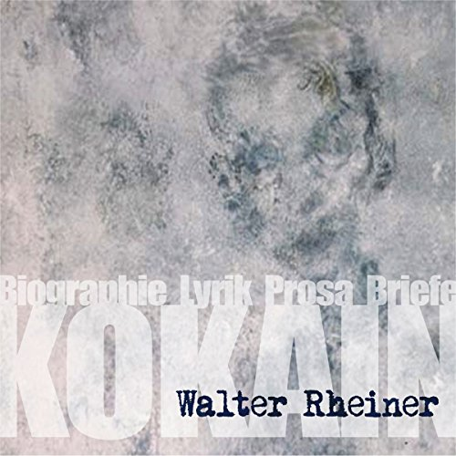 Kokain: Biographie, Lyrik, Prosa, Briefe Titelbild