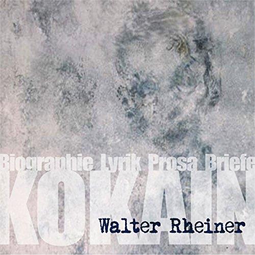 Kokain: Biographie, Lyrik, Prosa, Briefe