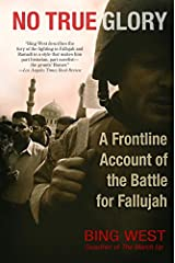 No True Glory: A Frontline Account of the Battle for Fallujah Kindle Edition