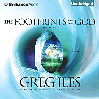 The Footprints of God                   By:                                                                                                                                 Greg Iles                               Narrated by:                                                                                                                                 Dick Hill                      Length: 13 hrs and 24 mins     357 ratings     Overall 4.1
