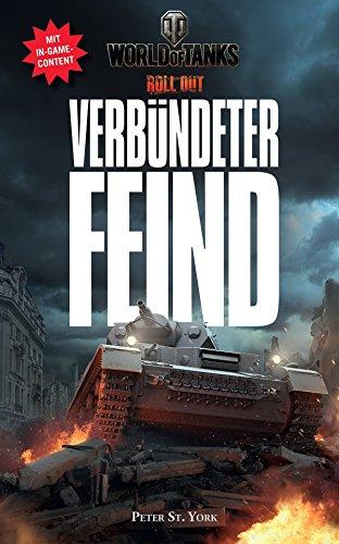 World of Tanks: Verbündeter Feind: Roman zum Videogame