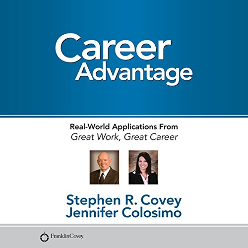 Career Advantage     Real World Applications              By:                                                                                                                                 Stephen R. Covey,                                                                                        Jennifer Colosimo                               Narrated by:                                                                                                                                 Stephen R. Covey,                                                                                        Jennifer Colosimo                      Length: 1 hr and 41 mins     3 ratings     Overall 4.7