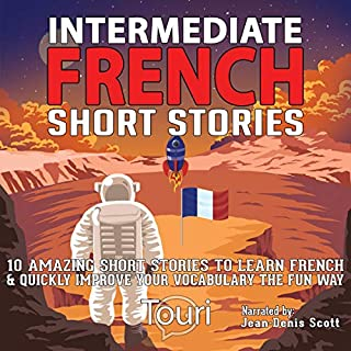 Intermediate French Short Stories: 10 Amazing Short Tales to Learn French & Quickly Grow Your Vocabulary the Fun Way! cover art