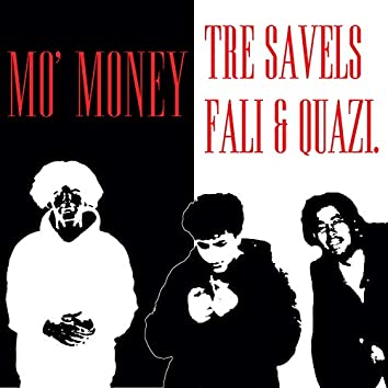 Mo' Money (feat. Quazi, Tre Savels & Fali)