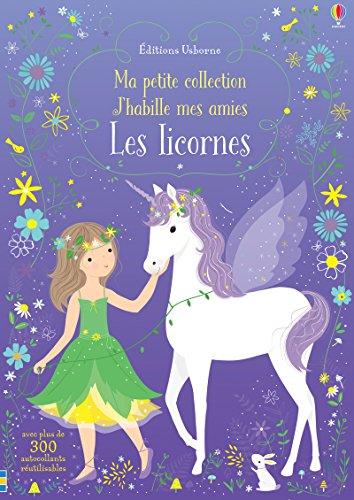 J'habille mes amies - Ma petite collection - Les licornes