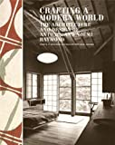 Crafting a Modern World: The Architecture and Design of Antonin and NoTmi Raymond