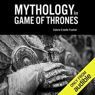 Mythology in Game of Thrones                   By:                                                                                                                                 Valerie Estelle Frankel                               Narrated by:                                                                                                                                 Paige McKinney                      Length: 4 hrs and 51 mins     Not rated yet     Overall 0.0