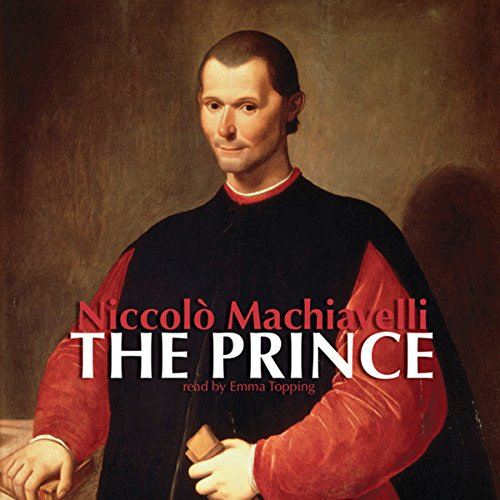 The Prince                   By:                                                                                                                                 Niccolò Machiavelli                               Narrated by:                                                                                                                                 Emma Topping                      Length: 3 hrs and 12 mins     3 ratings     Overall 4.7