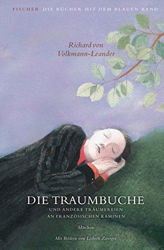 Die Traumbuche und andere Träumereien an französischen Kaminen: Märchen (Die Bücher mit dem blauen Band)