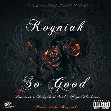 So Good (feat. Impresseo, Ruby Red Soul & Hajji Blackstone)