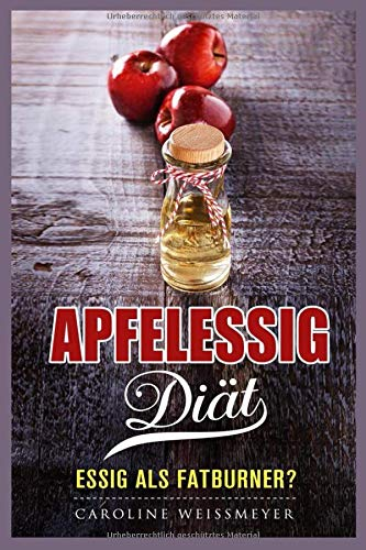 Die Apfelessig Diät Essig als Fatburner?