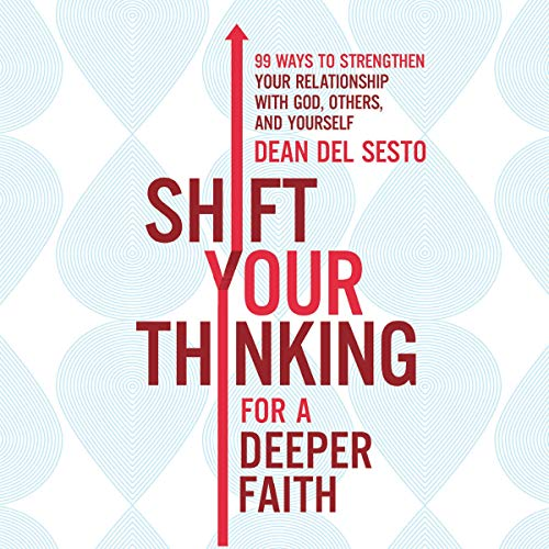 Shift Your Thinking for a Deeper Faith audiobook cover art